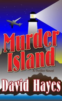 Murder Island: A Thriller Novel - David Hayes