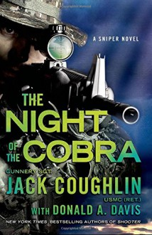 The Night of the Cobra: A Sniper Novel (Kyle Swanson Sniper Novels) - Jack Coughlin,Donald A. Davis