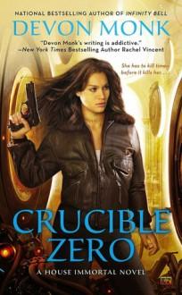 Crucible Zero - Devon Monk