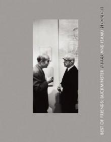 Best Of Friends: Isamu Noguchi And Buckminster Fuller - Shoji Sadao
