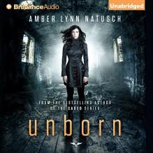 Unborn: Unborn, Book 1 - Amber Lynn Natusch, Angela Dawe