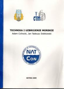 Technika i uzbrojenie morskie - Jan Tadeusz Dobkowski, Adam Cichocki