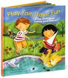 Play Fair, Have Fun: A Book about Making Good Choices - Tisha Hamilton