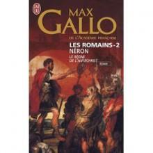Les Romains: Néron, Le Règne de l'Antéchrist - Max Gallo
