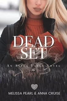 Dead Set (Aspen Falls #2) - Anna Cruise,Melissa Pearl