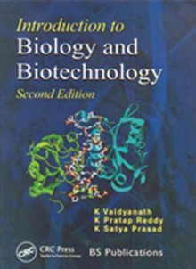 Introduction to Biology and Biotechnology - K. Vaidyanath, K. Patrap Reddy, K. Satya Prasad