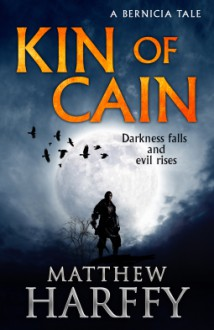 Kin of Cain - Matthew Harffy