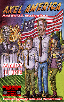 Axel America and the U.S. Election Race - Andy Luke