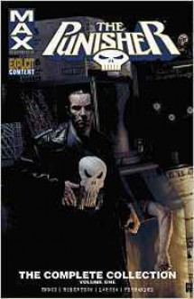 Punisher Max: The Complete Collection Vol. 1 (The Punisher (2004-2009)) - Garth Ennis,Darick Robertson,Lewis Larosa,Leandro Fernandez,Tim Bradstreet
