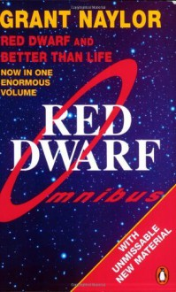 Red Dwarf Omnibus: Red Dwarf And Better Than Life by Naylor Grant (1992-11-03) Paperback - Naylor Grant