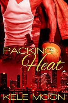 Packing Heat - Kele Moon, Valerie Tibbs