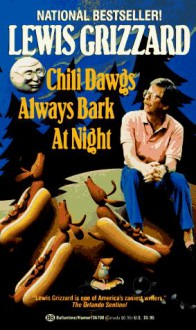 Chili Dawgs Always Bark at Night - Lewis Grizzard