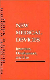 New Medical Devices: Invention, Development and Use - National Academy of Engineering