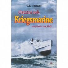 Ostatni rok Kriegsmarine. Maj 1944 - maj 1945 - Sławomir Kędzierski, V. E. Tarrant