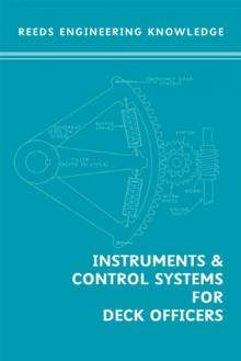 Reed's Engineering Knowledge: Instruments and Control Systems for Deck Officers - William Embleton