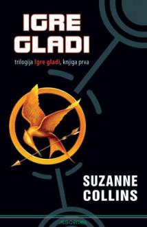 Igre gladi (Igre gladi, #1) - Mladen Kopjar, Suzanne Collins