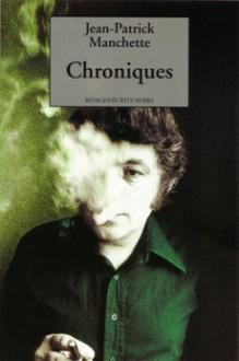 Chroniques - Jean-Patrick Manchette