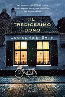 Il tredicesimo dono - Joanne Huirst Smith, Elisa Ferrario