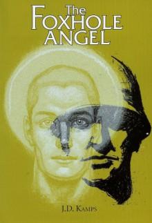 The Foxhole Angel - J.D. Kamps