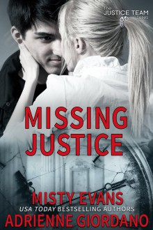 Missing Justice (The Justice Team Book 7) - Adrienne Giordano,Misty Evans
