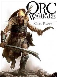 Orc Warfare (Open Book Adventures) - Chris Pramas