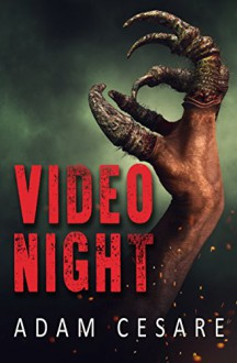 Video Night: A Novel of Alien Horror - Adam Cesare