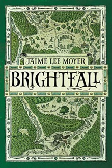 Brightfall - Jaime Lee Moyer