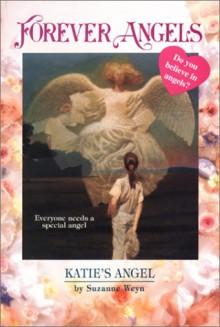 Katie's Angel - Suzanne Weyn