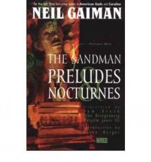 The Sandman, Vol. 1: Preludes and Nocturnes (The Sandman, #1) - Neil Gaiman, Malcolm Jones III, Sam Kieth, Mike Dringenberg