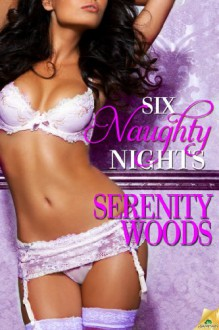 Six Naughty Nights (Love in Reverse) - Serenity Woods