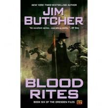 Blood Rites (The Dresden Files, #6) - Jim Butcher