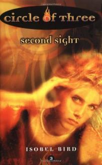 Second Sight (Circle of Three #3) - Isobel Bird