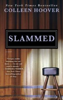 Slammed: A Novel - Colleen Hoover