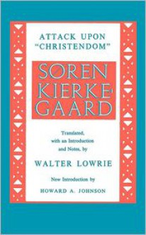 Attack upon Christendom - Walter Lowrie (Translator)