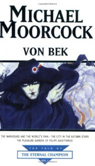 Von Bek (The Tale of the Eternal Champion) - Michael Moorcock