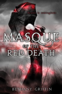 Masque of the Red Death - Bethany Griffin