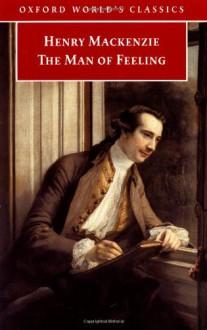 The Man of Feeling - Henry MacKenzie, Brian Vickers, Stephen Bending