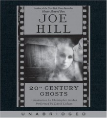 20th Century Ghosts - Joe Hill, Christopher Golden, David LeDoux