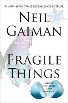 Fragile Things: Short Fictions and Wonders -