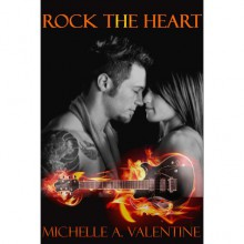 Rock the Heart (Black Falcon, #1) - Michelle A. Valentine