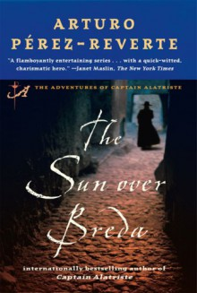 The Sun Over Breda - Margaret Sayers Peden, Arturo Pérez-Reverte