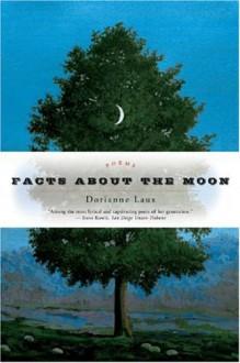 Facts About the Moon - Dorianne Laux