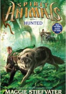 Spirit Animals Book 2: Hunted - Maggie Stiefvater