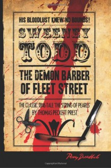 Sweeney Todd: The Demon Barber Of Fleet Street: The String Of Pearls - Thomas Peckett Prest