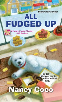 All Fudged Up - Nancy CoCo