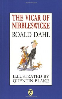 The Vicar of Nibbleswicke - Quentin Blake,Roald Dahl