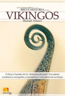 Breve historia de los vikingos (Spanish Edition) - Manuel Velasco