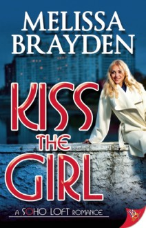 Kiss the Girl - Melissa Brayden