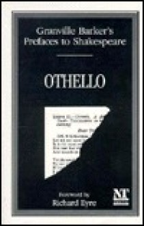 Granville Barker's Prefaces to Shakespeare: Othello - Harley Granville-Barker