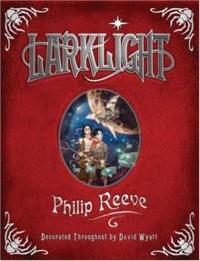 Larklight - Philip Reeve,David Wyatt